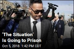 'The Situation' Is Going to Prison