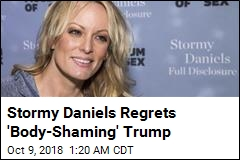 Stormy Daniels Regrets 'Body-Shaming' Trump