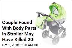 Cops Thought They'd Find Baby in Stroller. They Found Body Parts