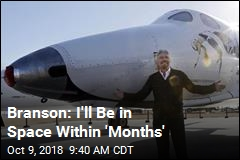 Branson: I'll Be in Space Within 'Months'