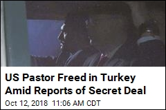 US Pastor Freed in Turkey Amid Reports of Secret Deal