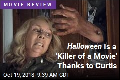 Halloween Is a 'Killer of a Movie' Thanks to Curtis