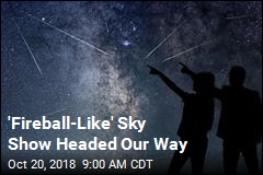 'Fireball-Like' Sky Show Headed Our Way
