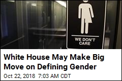 White House May End Recognition of 'Transgender'