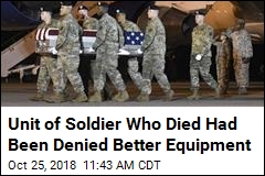 Unit of Soldier Who Died Had Been Denied Better Equipment