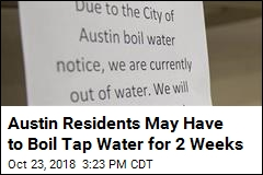 Austin Residents May Have to Boil Tap Water for 2 Weeks