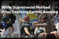 White Supremacist Nabbed After Reaching Central America