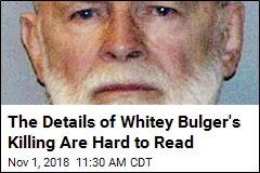 The Details of Whitey Bulger's Killing Are Gruesome