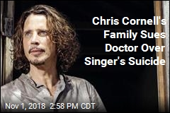 Chris Cornell's Family Sues Doctor Over Singer's Suicide