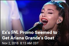 Ex's SNL Promo Seemed to Get Ariana Grande's Goat