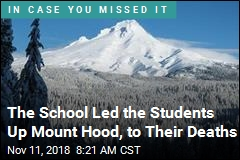 The School Led the Students Up Mount Hood, to Their Deaths