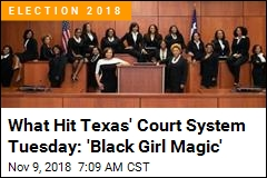 What Hit Texas' Court System Tuesday: 'Black Girl Magic'