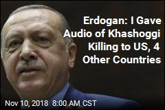 Erdogan: I Gave Audio of Khashoggi Killing to US, 4 Other Countries