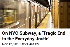 On NYC Subway, a 'Tragic End to the Everyday Jostle'