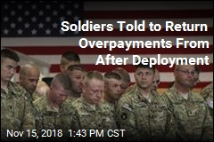 Soldiers Told to Return Overpayments From After Deployment
