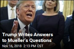 Trump Is Finished Drafting Answers to Mueller Questions