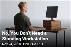 You Don't Need a Standing Desk