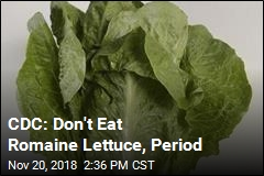 CDC: Don't Eat Romaine Lettuce, Period
