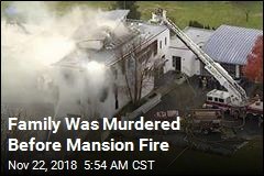 Prosecutor: Family Was Killed Before Mansion Fire