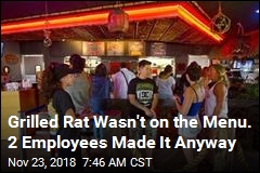 Grilled Rat Wasn't on the Menu. 2 Employees Made It Anyway