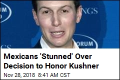 Mexico Bestowing Its Highest Honor on Kushner