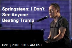Springsteen: I Don't See Anyone Beating Trump