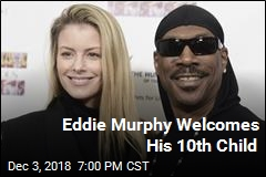 Eddie Murphy Welcomes His 10th Child