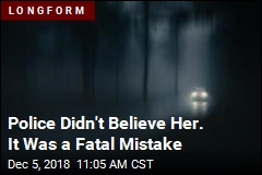 Police Didn't Believe Her. It Was a Fatal Mistake