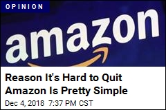 Reason It's Hard to Quit Amazon Is Pretty Simple