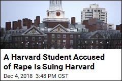 A Harvard Student Accused of Rape Is Suing Harvard