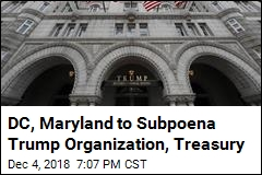DC, Maryland to Subpoena Trump Organization, Treasury