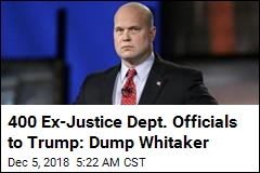 More Than 400 Ex-Justice Officials Oppose Whitaker