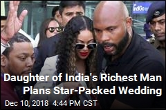 Daughter of India's Richest Man Plans Star-Packed Wedding