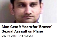 Man Gets 9 Years for 'Brazen' Sexual Assault on Plane