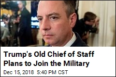 Trump's Old Chief of Staff Plans to Join the Military