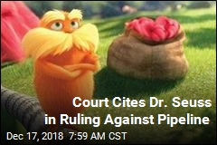 Court Cites Dr. Seuss in Ruling Against Pipeline
