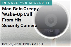 Man Gets Creepy 'Wake-Up Call' From His Security Camera