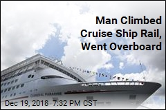 Man Climbed Cruise Ship Rail, Went Overboard