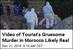 Video of Tourist's Gruesome Murder in Morocco Likely Real