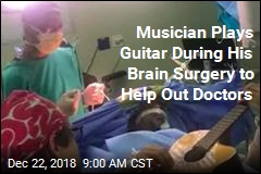 He Played Guitar During His Brain Surgery. It Wasn't for Entertainment
