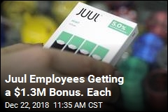 Juul Employees Getting a $1.3M Bonus. Each