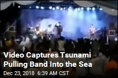 To Crowd's Screams, Tsunami Pulls Rock Band Into the Sea