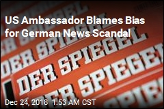 US Ambassador Blames Bias for German News Scandal