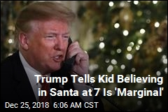 Trump Tells Kid Believing in Santa at 7 Is 'Marginal'