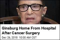 4 Days After Surgery, Ginsburg Heads Home
