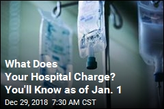 What Does Your Hospital Charge? You'll Know as of Jan. 1