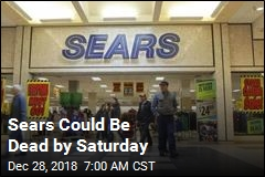 Sears Could Be Dead by Saturday