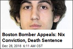 Boston Bomber Appeals: Nix Conviction, Death Sentence