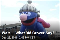 Wait ... What Did Grover Say?