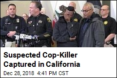 Suspected Cop-Killer Captured in California